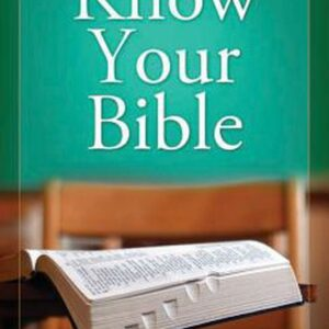 Know Your Bible: All 66 Books Explained and Applied by George Knight (English) P