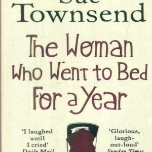 The Woman Who Went To Bed For A Year Townsend Sue Penguin Books Ltd 2012