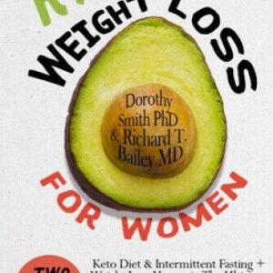 Pérdida rápida de peso para mujeres: dos libros en uno: dieta cetogénica e intermitente